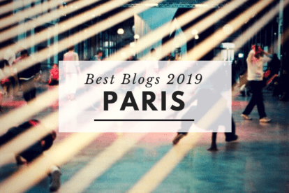 Best Paris Blogs 2019 – As Selected by Locals!