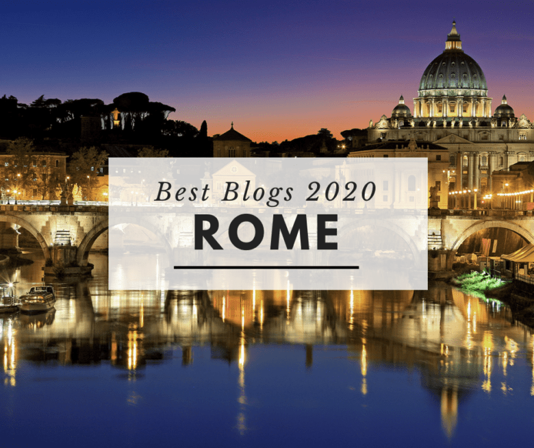 Best Rome Blogs 2020 – As Selected by Locals!