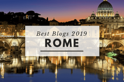 Best Rome Blogs 2019 – As Selected by Locals!