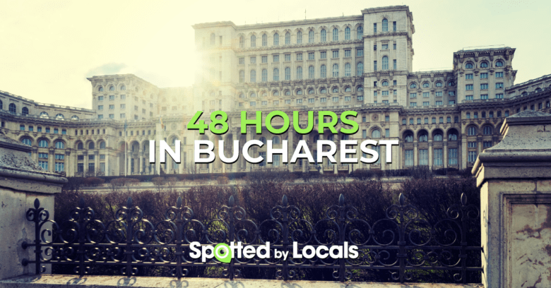 48 Hours in Bucharest: Local Tips